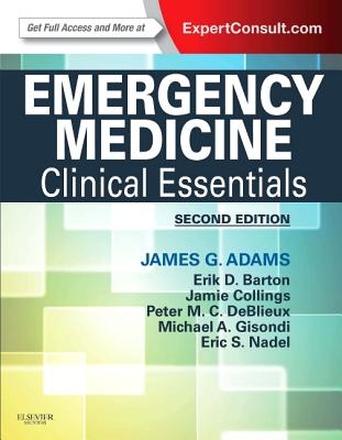Emergency Medicine: Clinical Essentials (Expert Consult - Online and Print) - Adams, James G