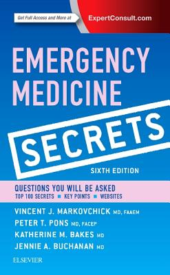 Emergency Medicine Secrets - Markovchick, Vincent J, MD, Facep, and Pons, Peter T, MD, Facep, and Bakes, Katherine A, MD