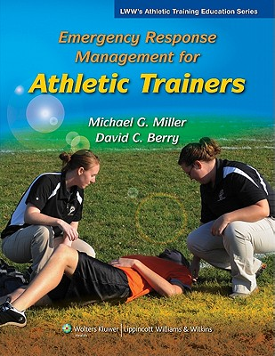 Emergency Response Management for Athletic Trainers - Miller, Michael, and Berry, David, Edd