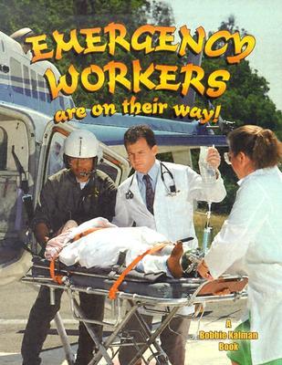 Emergency Workers Are on Their Way - Kalman, Bobbie