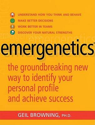 Emergenetics: The groundbreaking new way to identify your personal profile and achieve success - Browning, Geil