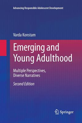 Emerging and Young Adulthood: Multiple Perspectives, Diverse Narratives - Konstam, Varda