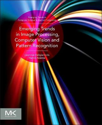 Emerging Trends in Image Processing, Computer Vision and Pattern Recognition - Deligiannidis, Leonidas (Editor)