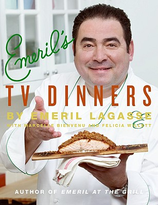 Emeril's TV Dinners: Kickin' It Up a Notch with Recipes from Emeril Live and Essence of Emeril - Lagasse, Emeril, and Freeman, Steven, PHO (Photographer)
