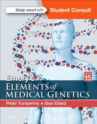 Emery's Elements of Medical Genetics - Turnpenny, Peter D, BSC, MB, Chb, Frcp, and Ellard, Sian, BSC, PhD