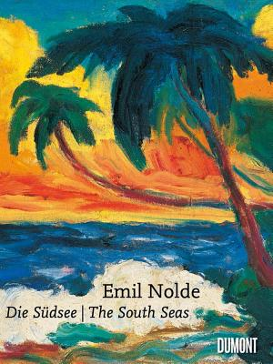 Emil Nolde: Sudsee / the South Seas - Nolde, Emil (Artist), and Ring, Christian (Editor)