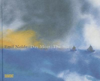 Emil Nolde: The Sea - Ring, Christian (Editor)