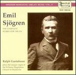Emil Sjögren: The Complete Works for Organ