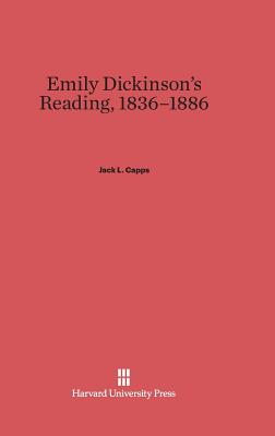 Emily Dickinson's Reading, 1836-1886 - Capps, Jack L