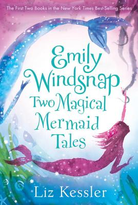 Emily Windsnap: Two Magical Mermaid Tales - Kessler, Liz