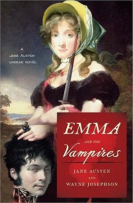 Emma and the Vampires - Josephson, Wayne, and Austen, Jane