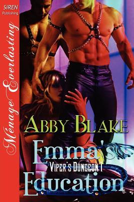 Emma's Education [Viper's Dungeon 1] (Siren Publishing Menage Everlasting) - Blake, Abby