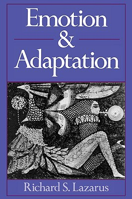 Emotion and Adaptation - Lazarus, Richard S, PhD