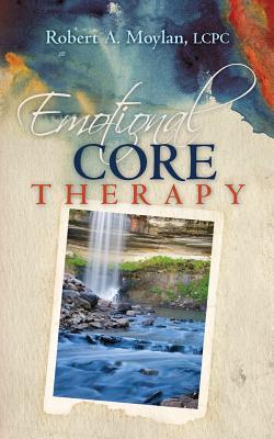 Emotional Core Therapy - Moylan, Lcpc Robert a