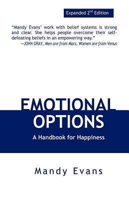 Emotional Options: A Handbook for Happiness - Evans, Mandy, and Vitale, Joe, Dr. (Foreword by)