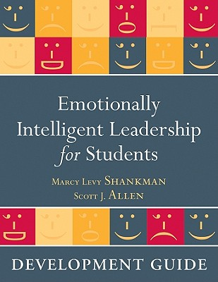 Emotionally Intelligent Leadership for Students: Development Guide - Levy Shankman, Marcy, and Allen, Scott J