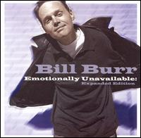 Emotionally Unavailable [Expanded Edition] - Bill Burr