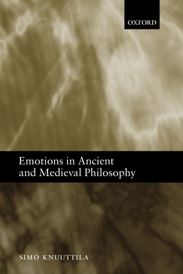 Emotions in Ancient and Medieval Philosophy - Knuuttila, Simo