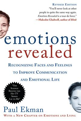 Emotions Revealed, Second Edition: Recognizing Faces and Feelings to Improve Communication and Emotional Life - Ekman, Paul
