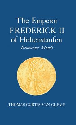 Emperor Frederick 2 of Hohenstaufen - Van, Cleve, and Van Cleve, Thomas C