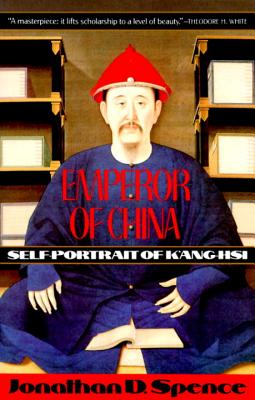 Emperor of China: Self-Portrait of K'Ang-Hsi - Spence, Jonathan D, Mr.