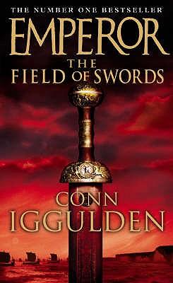 Emperor: The Field of Swords - Iggulden, Conn