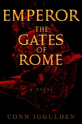 Emperor: The Gates of Rome - Iggulden, Conn