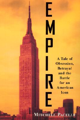 Empire: A Tale of Obsession, Betrayal, and the Battle for an American Icon - Pacelle, Mitchell