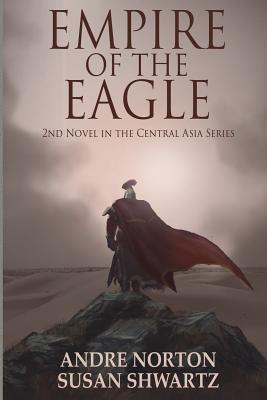 Empire of the Eagle - Norton, Andre, and Shwartz, Susan