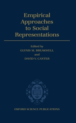 Empirical Approaches to Social Representations - Breakwell, Glynis M, Professor (Editor), and Canter, David V (Editor)