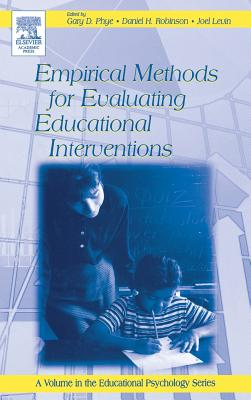 Empirical Methods for Evaluating Educational Interventions - Phye, Gary D (Editor), and Robinson, Daniel H (Editor), and Levin, Joel (Editor)