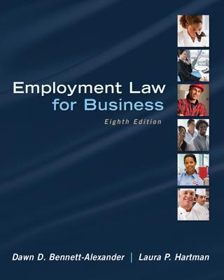 Employment Law for Business - Bennett-Alexander, Dawn D., and Hartman, Laura P.