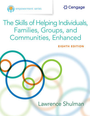 Empowerment Series: The Skills of Helping Individuals, Families, Groups, and Communities, Enhanced - Shulman, Lawrence, Professor
