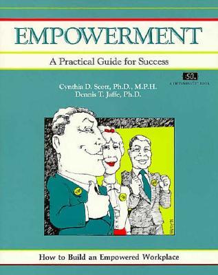 Empowerment - Jaffe, Dennis T, and Scott, Cynthia D, and Hicks, Tony (Editor)