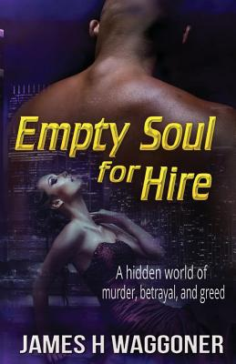 Empty Soul for Hire - Waggoner, James H