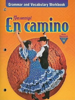 En Camino, Level 1B: Grammar & Vocabulary Workbook - Holt Rinehart & Winston