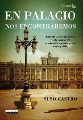 En Palacio Nos Encontraremos - Castro, Suso
