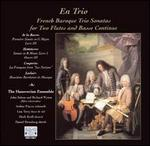 En Trio: French Baroque Trio Sonatas for Two Flutes and Basse Continue