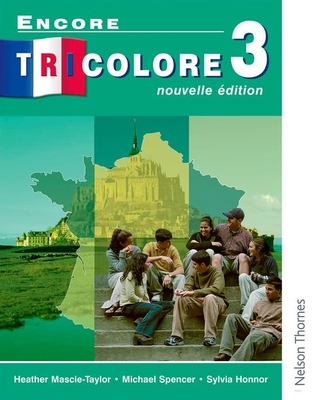 Encore Tricolore Nouvelle 3 Student Book - Honnor, Sylvia, and Spencer, Michael, and Mascie-Taylor, Heather