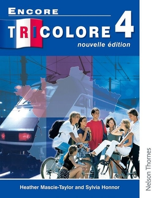 Encore Tricolore Nouvelle 4 Student Book - Honnor, Sylvia, and Mascie-Taylor, Heather