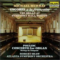 Encores à la française - Michael Murray (organ); Atlanta Symphony Orchestra; Robert Shaw (conductor)