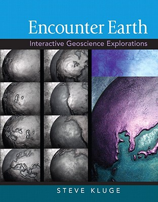 Encounter Earth: Interactive Geoscience Explorations - Kluge, Steve