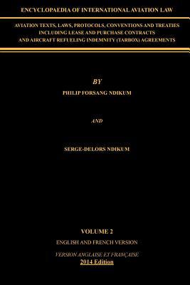 Encyclopaedia of International Aviation Law: Volume 2 - Ndikum, Philip Forsang