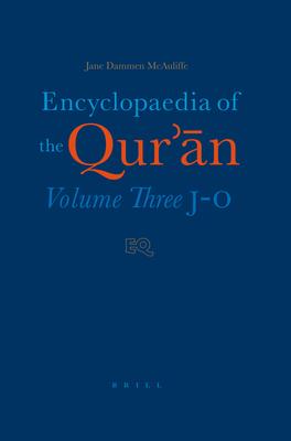 Encyclopaedia of the Qur'n: Volume Three (J-O) - McAuliffe, Jane Dammen (Editor)