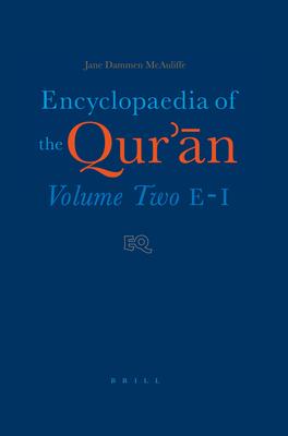 Encyclopaedia of the Qur'n: Volume Two (E-I) - McAuliffe, Jane Dammen (Editor)