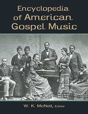 Encyclopedia of American Gospel Music - McNeil W K, and McNeil, W K (Editor)