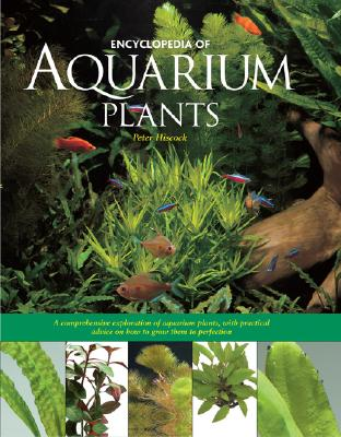 Encyclopedia of Aquarium Plants - Hiscock, Peter
