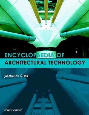 Encyclopedia of Architectural Technology - Glass, Jacqueline