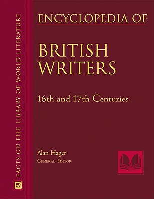 Encyclopedia of British Writers, 16th, 17th, and 18th Centuries, 2-Volume Set - Book Builders, and Hager, Alan (Editor)