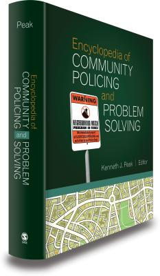 Encyclopedia of Community Policing and Problem Solving - Peak, Kenneth J, Dr. (Editor)